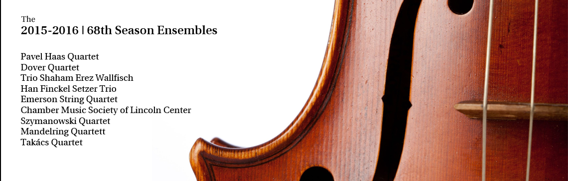 Friends of Chamber Music 2015-2016 Concert Season